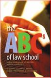 The ABC's of Law School : A Practical Guide to Success Without Sacrifice, Ali, Ramsey and Batista, Daniel, 1552210650