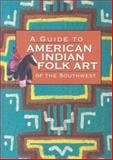 A Guide to American Indian Folk Art of the Southwest, Susan Lamb, 1583690654