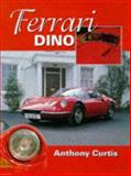Ferrari Dino : The Complete Story, Curtis, Anthony, 1861260652