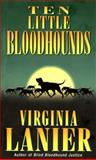 Ten Little Bloodhounds, Virginia Lanier, 0061090662