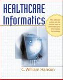 Healthcare Informatics, Hanson, C. William, 0071440666