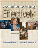 Communicating Effectively, Saundra Hybels and Richard L. Weaver, 0077240669