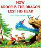 How Droofus the Dragon Lost His Head, Bill Peet, 0395340667