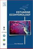 Estuarine Ecohydrology, Wolanski, Eric, 0444530665