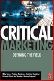 Critical Marketing : Defining the Field, Saren, Michael and Maclaran, Pauline, 0750680660