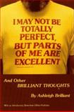 I May Not Be Totally Perfect, but Parts of Me Are Excellent, Ashleigh Brilliant, 0912800666