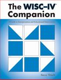 The WISC-IV Companion : A Guide to Interpretation and Educational Intervention, Truch, Stephen, 1416400664