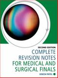 Complete Revision Notes for Medical and Surgical Finals, Patel, Kinesh, 1444120662