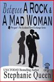 Between a Rock and a Mad Woman, Stephanie Queen, 1500240664