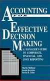 Accounting for Effective Decision Making : A Manager's Guide to Corporate, Financial and Cost Reporting, Mellman, Martin and Kerstein, Joseph, 1556230664