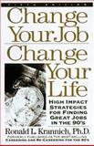 Change Your Job, Change Your Life, Ronald L. Krannich and Caryl R. Krannich, 1570230668