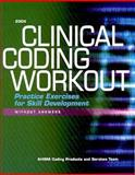 Clinical Coding Workout Practice Exercises for Skill Development, 2004 Edition, without Answers, AHIMA Coding Products & Services Team Staff, 1584260661