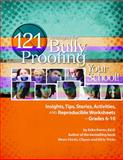 121 Strategies for Bully Proofing Your School : Insights, Tips, Stories, Activities, and Reproducible Worksheets, Karres, Erika, 159850066X