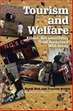 Tourism and Welfare : Ethics, Responsibility and Sustainable Well-Being, Brown, Frances and Hall, Derek, 1845930665