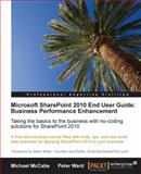 Microsoft SharePoint 2010 Business Performance Enhancement, Ward, Peter and McCabe, Michael, 1849680663