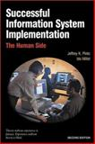 Successful Information System Implementation : The Human Side, Pinto, Jeffrey K. and Millet, Ido, 1880410664