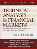 Technical Analysis of the Financial Markets, John J. Murphy and John Murphy, 0735200661