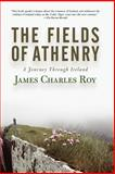 The Fields of Athenry, James Charles Roy, 0813340667