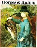 Horses and Riding, John K. Anderson, 0883880660