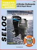 Yamaha, Mercury, and Mariner Outboards, All 4 Stroke Engines, 1995-2004, Seloc, (Seloc), 0893300667