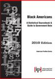 Black Americans 2010 : A Statistical Sourcebook and Guide to Government Data, , 0929960661