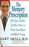 The Memory Prescription, Gary Small and Gigi Vorgan, 1401300669