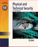 Physical and Technical Security : An Introduction, Gruber, Robert, 1401850669