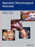 Operative Neurosurgical Anatomy, Fossett, Damirez T. and Caputy, Anthony J., 1588900665