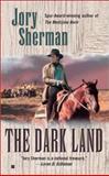 The Dark Land, Jory Sherman, 0425180662