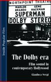The Dolby Era : Film Sound in Contemporary Hollywood, Sergi, Gianluca, 071907066X