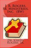 J. R. Rogers, Sr. Ministries, Inc. (BW), Dr. Joseph Roosevelt, Joseph Rogers,, 1481800663