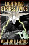 Lightning Strikes Twice, William H. Labarge, 1937530663