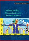 Understanding the Modernisation of Criminal Justice, Senior, Paul and Crowther-Dowey, Chris, 0335220665