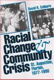 Racial Change and Community Crisis : St. Augustine, Florida, 1877-1980, Colburn, David R., 0813010667