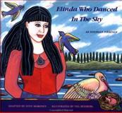 Elinda Who Danced in the Sky, Lynn Moroney, 0892390662