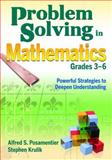 Problem Solving in Mathematics, Grades 3-6 : Powerful Strategies to Deepen Understanding, Wall, Edward S., 1412960665
