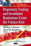 Proprietary Trading and Investment Restrictions under the Volcker Role, , 161324066X