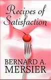 Recipes of Satisfaction, Bernard A. Mersier, 1615460667