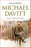 Michael Davitt : Freelance Radical and Frondeur, Marley, Laurence, 1846820669