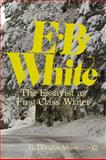 E. B. White : The Essayist as First-Class Writer, Atkins, G. Douglas, 0230340660