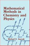 Mathematical Methods in Chemistry and Physics, Starzak, M. E., 0306430665