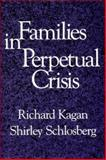 Families in Perpetual Crisis, Kagan, Richard and Schlosberg, Shirley, 0393700666