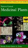 A Field Guide to Medicinal Plants and Herbs : Of Eastern and Central North America, Foster, Steven, 0395920663