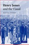 Henry James and the Visual, Johnson, Kendall, 0521880661
