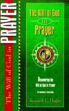 The Will of God in Prayer, Kenneth E. Hagin, 0892760664