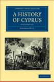 A History of Cyprus 4 Volume Set, Hill, George, 1108020666