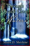 Through Crystal Clear Waters, Susan Shevlane, 1475010664