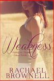 Weakness, Rachael Brownell, 1494990660
