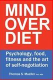 Mind over Diet, Thomas Mueller, 1497340667