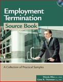 Employment Termination Source Book : A Collection of Practical Samples, Bliss, Wendy and Thornton, Gene R., 1586440667